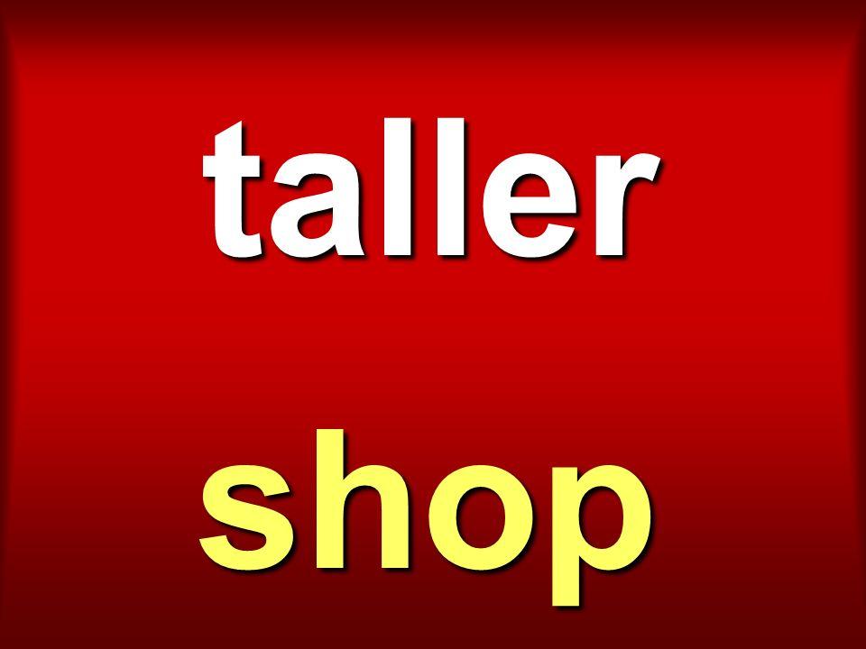 taller shop