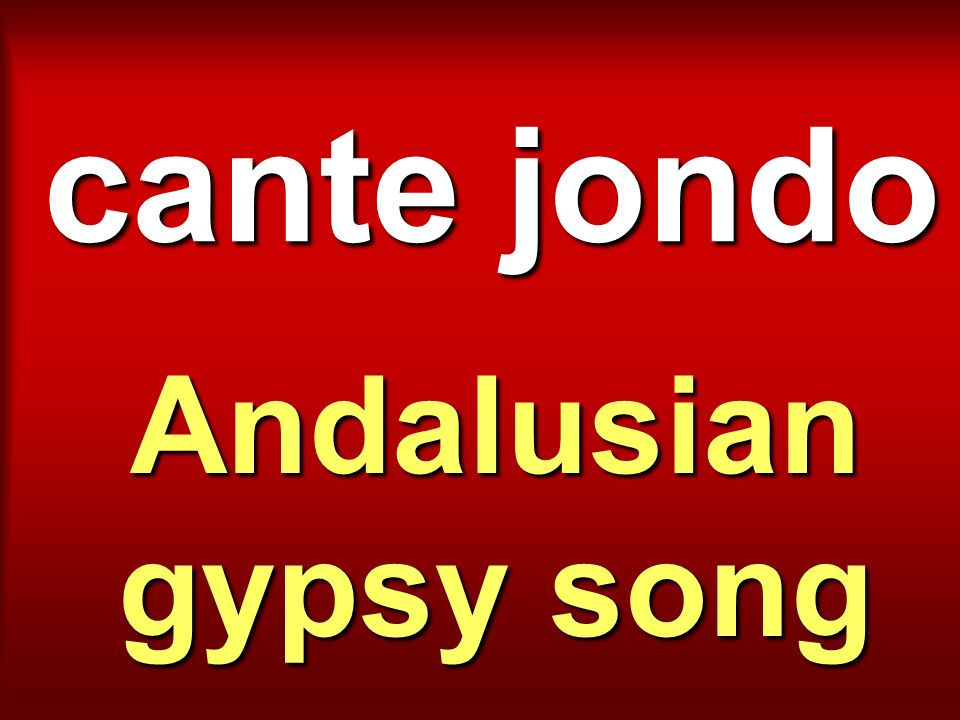 cante jondo Andalusian gypsy song