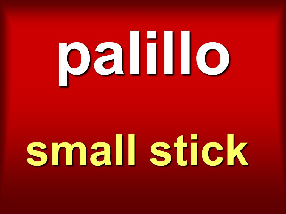 palillo small stick