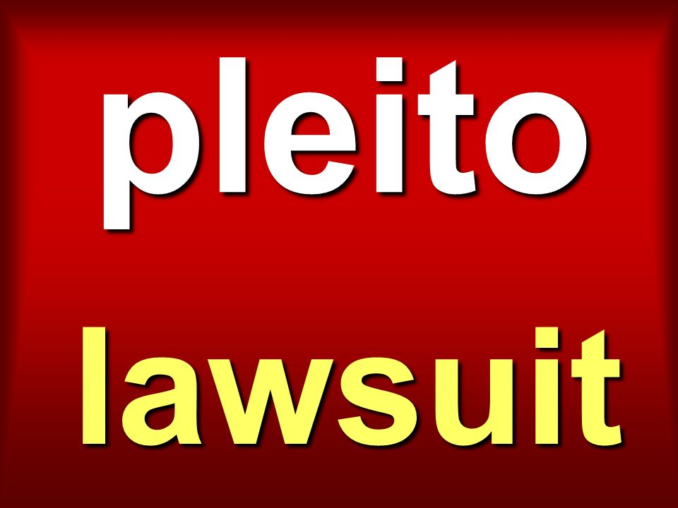 pleito lawsuit