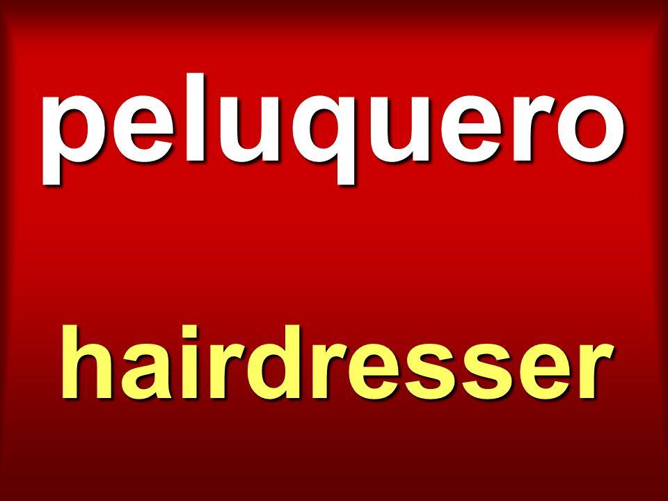 peluquero hairdresser