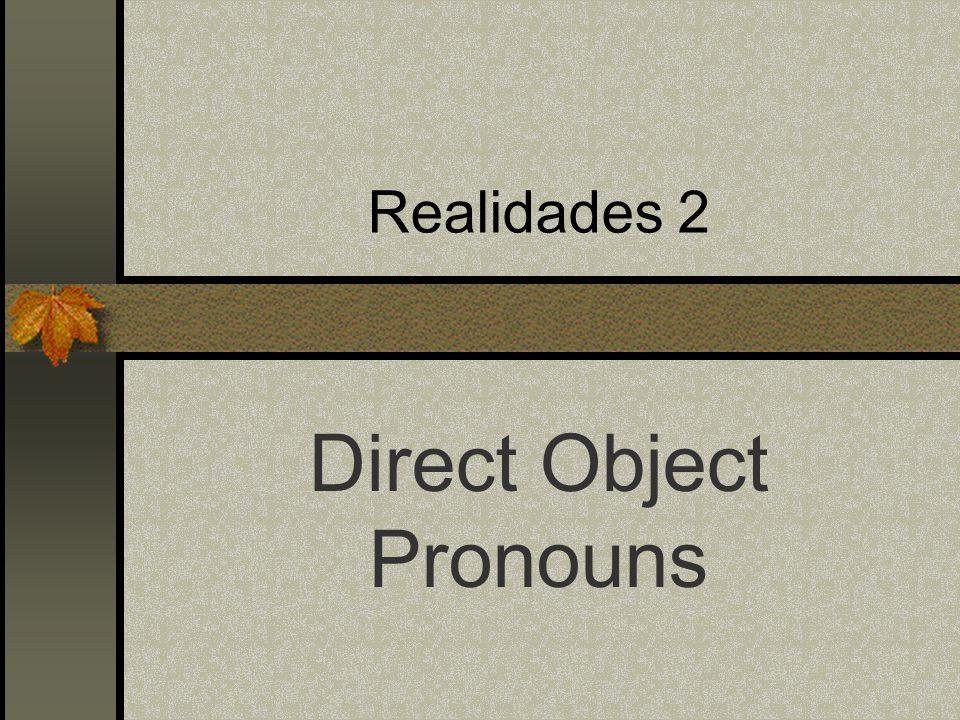 Realidades 2 Direct Object Pronouns