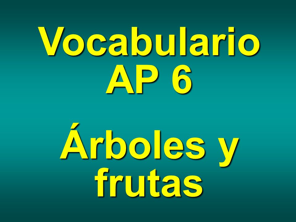 Vocabulario AP 6 Árboles y frutas