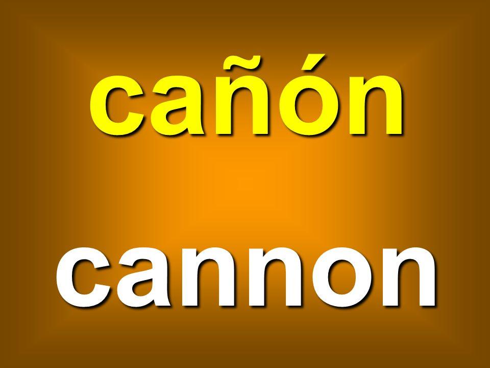 cañón cannon