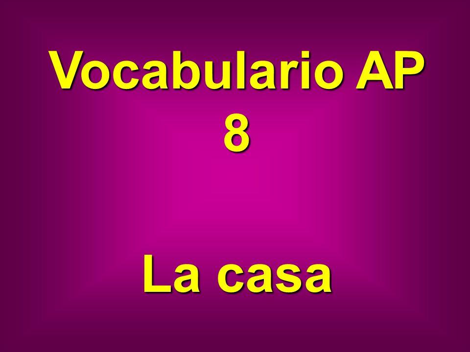 Vocabulario AP 8 La casa