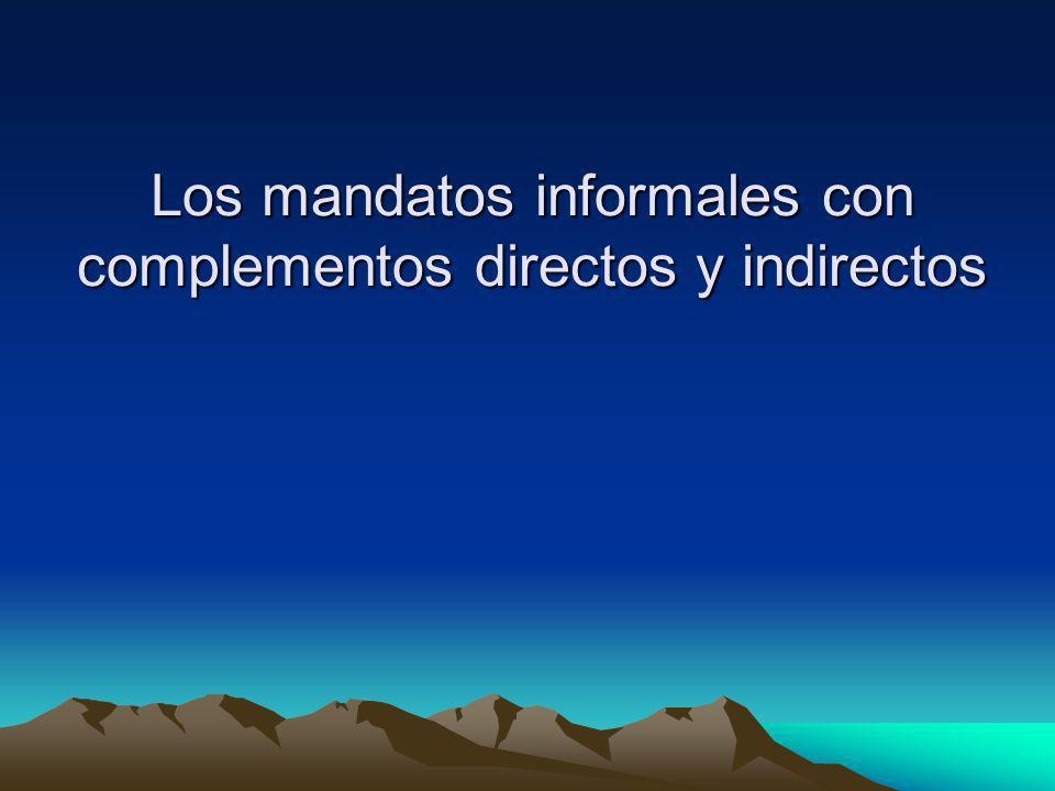 Los mandatos informales con complementos directos y indirectos