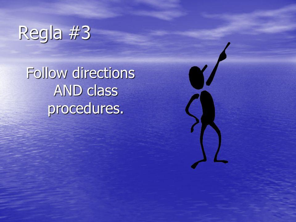 Regla #3 Follow directions AND class procedures.