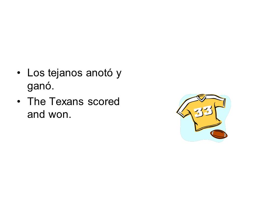Los tejanos anotó y ganó. The Texans scored and won.