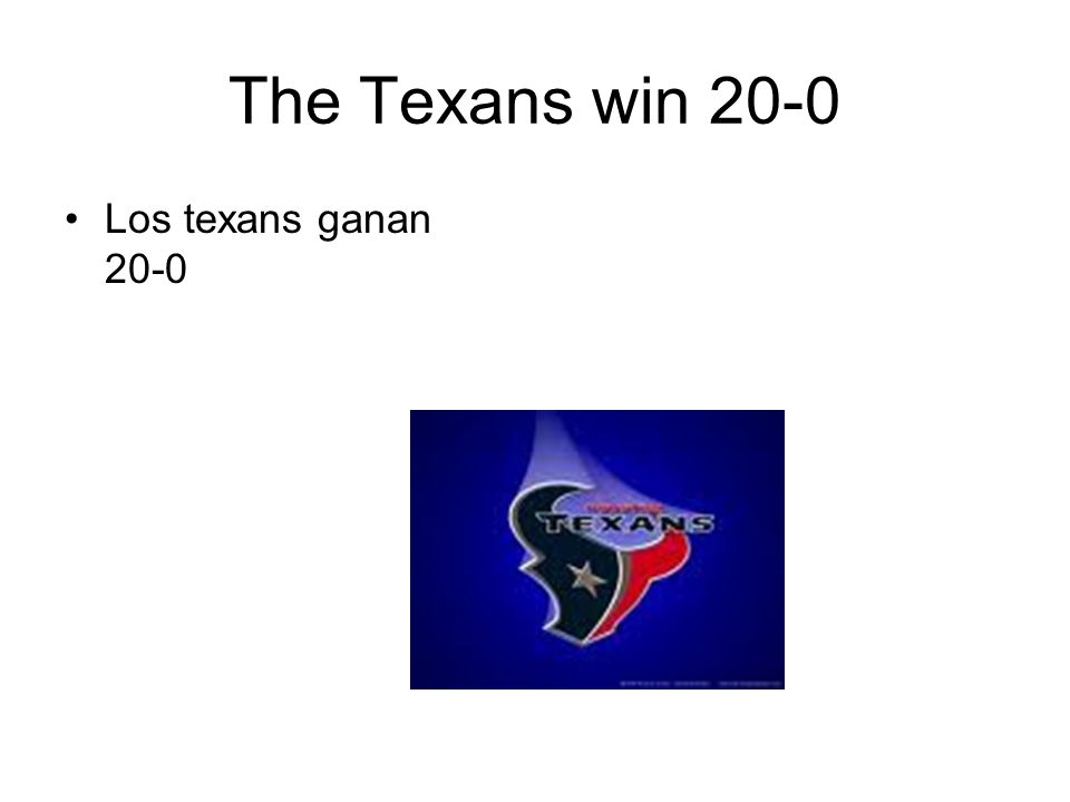 The Texans win 20-0 Los texans ganan 20-0