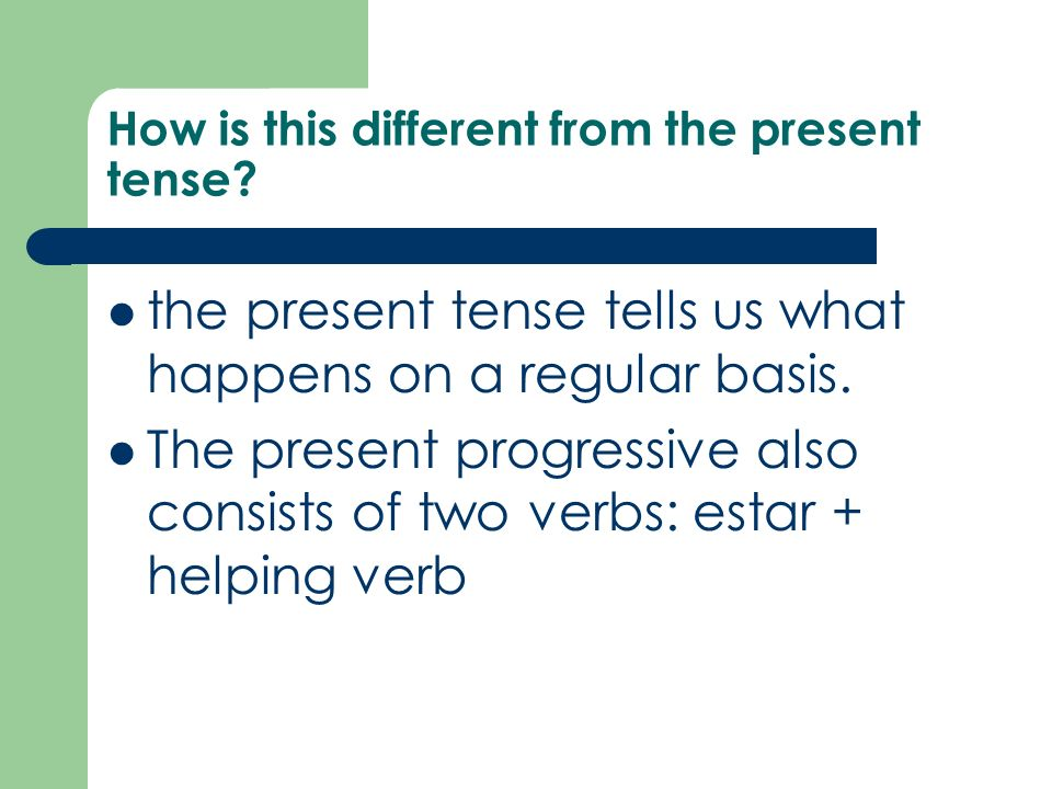 How is this different from the present tense? the present tense tells us what happens on a regular basis. The present progressive also consists of two