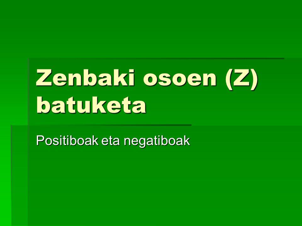Zenbaki osoen (Z) batuketa Positiboak eta negatiboak