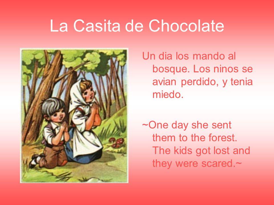 La Casita de Chocolate Un dia los mando al bosque.