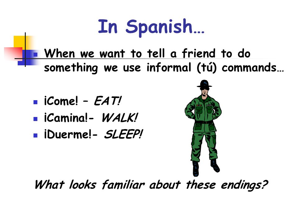 Commands are used for both dos and donts Lets begin with the dos (positive tú commands) To state the dos of most verbs, drop the –s ending of the verb.