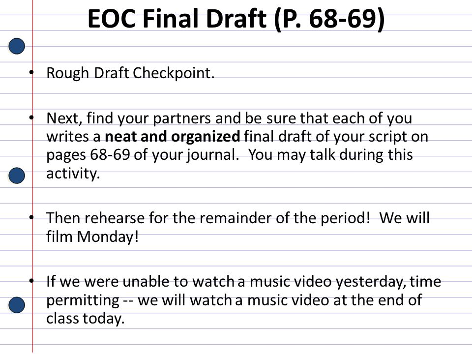 EOC Final Draft (P. 68-69) Rough Draft Checkpoint. Next, find your partners and be sure that each of you writes a neat and organized final draft of yo