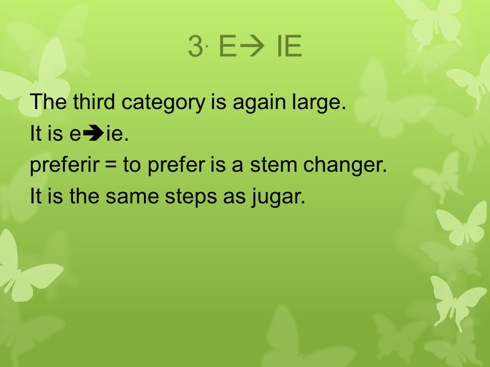 3. E IE The third category is again large. It is e ie.