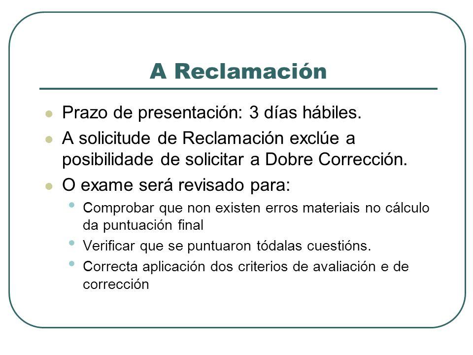 A Reclamación Prazo de presentación: 3 días hábiles.