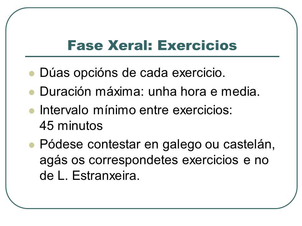 Fase Xeral: Exercicios Dúas opcións de cada exercicio.