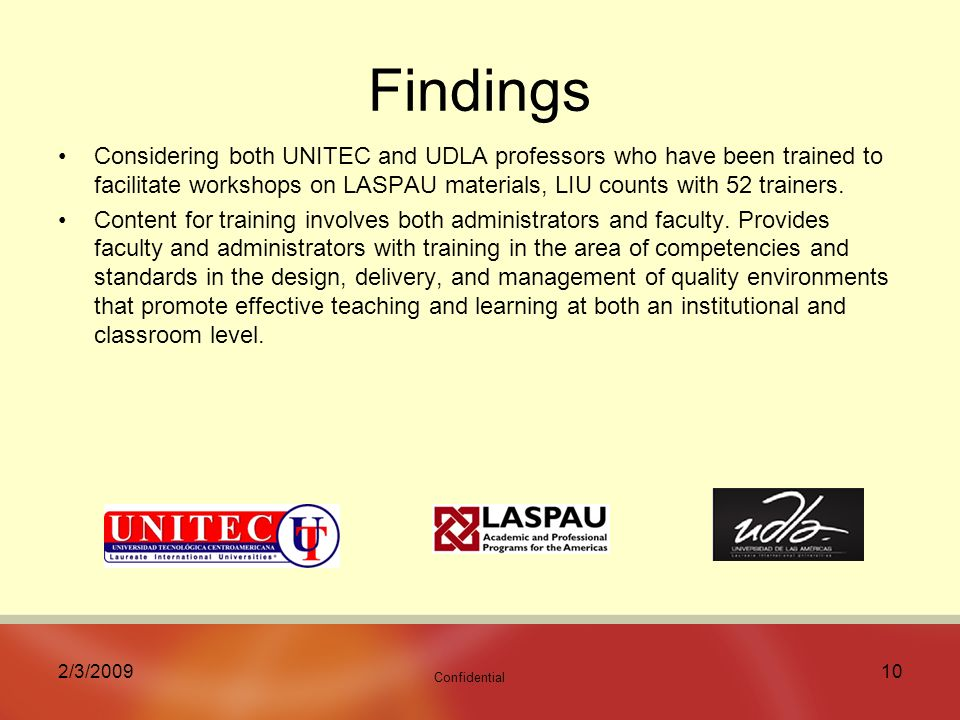 Confidential 2/3/ Findings Considering both UNITEC and UDLA professors who have been trained to facilitate workshops on LASPAU materials, LIU counts with 52 trainers.