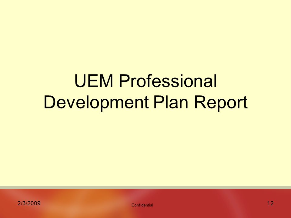 Confidential 2/3/ UEM Professional Development Plan Report