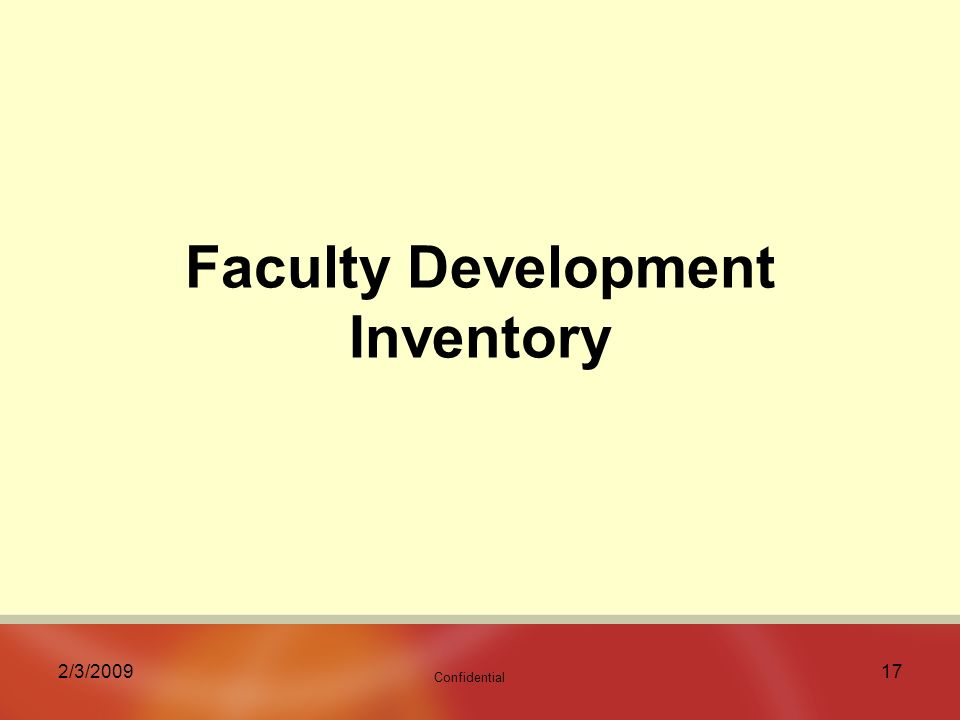 Confidential 2/3/ Faculty Development Inventory