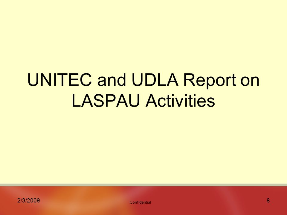 Confidential 2/3/20098 UNITEC and UDLA Report on LASPAU Activities