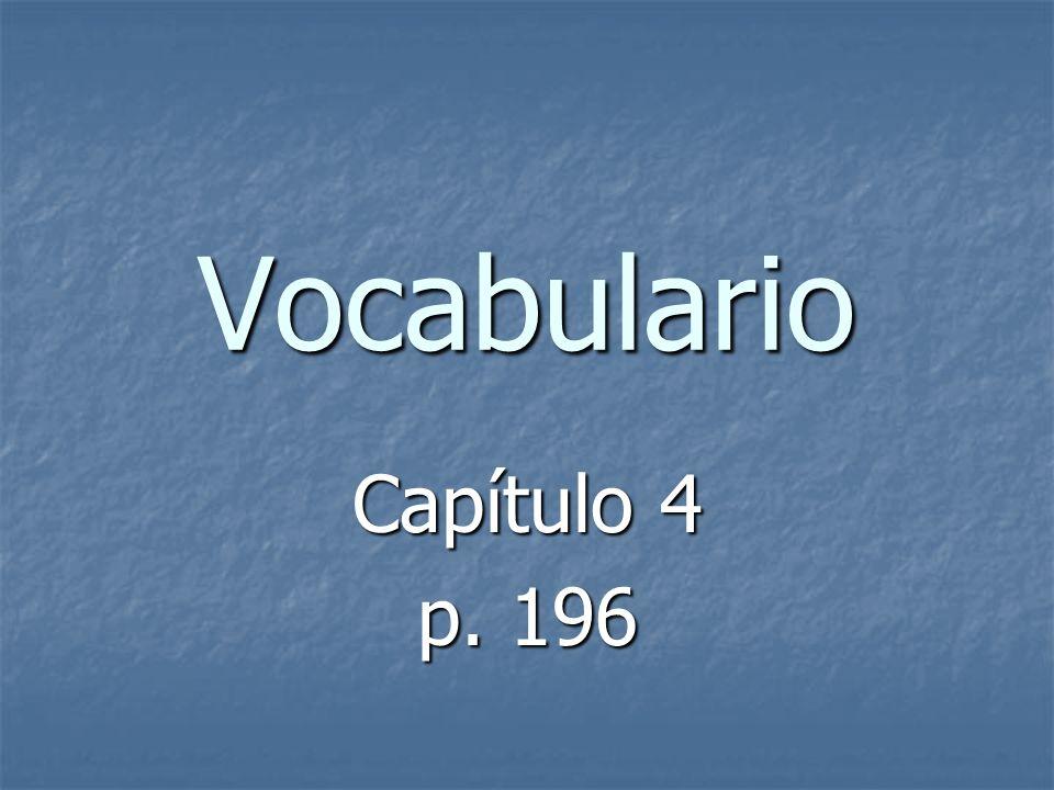 Vocabulario Capítulo 4 p. 196