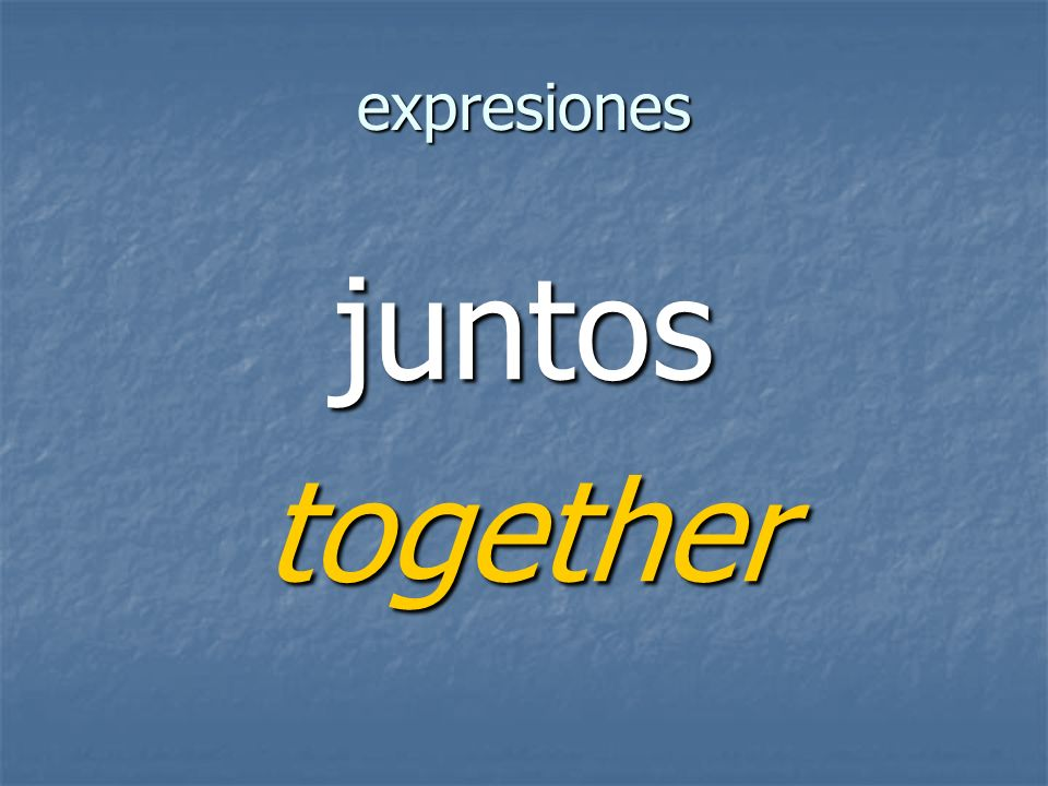 expresiones juntostogether