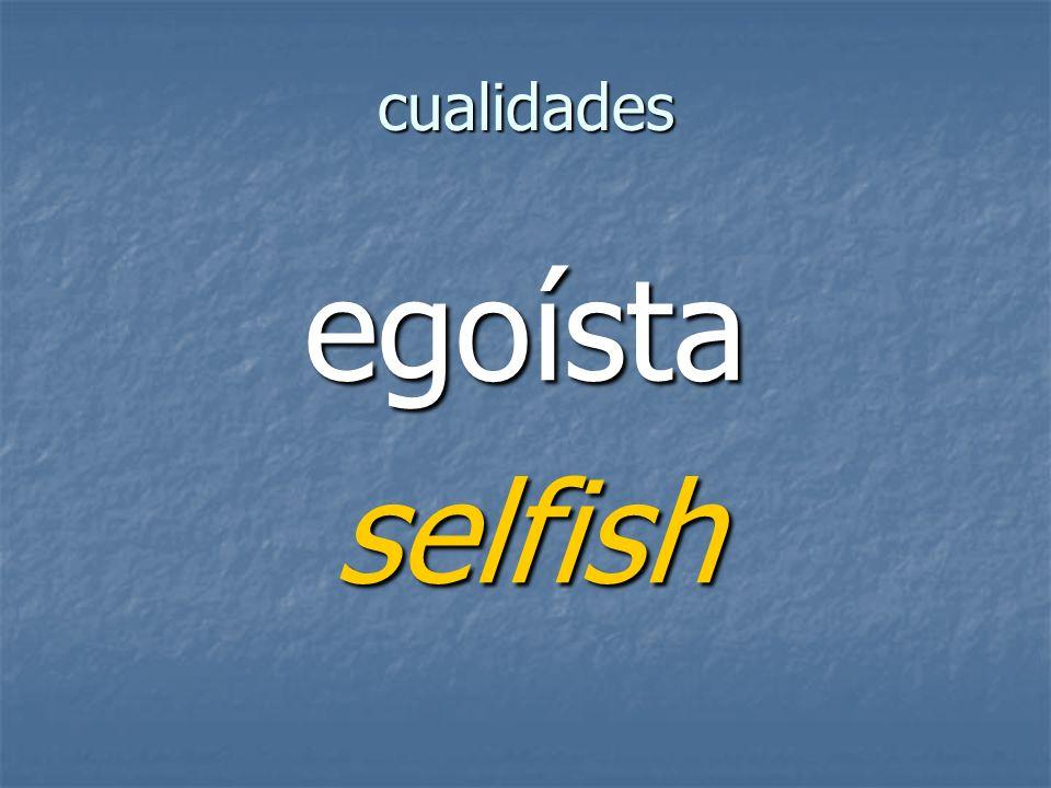 cualidades egoístaselfish