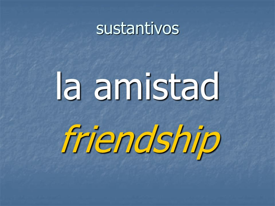 sustantivos friendship