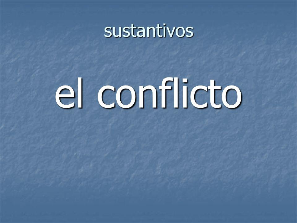 sustantivos el conflicto