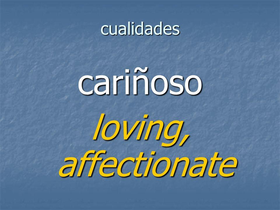 cualidades cariñoso loving, affectionate
