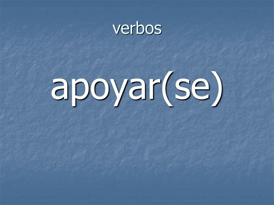 verbos apoyar(se)