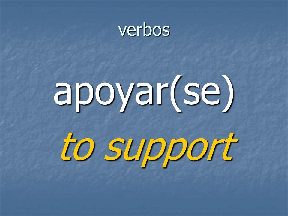 verbos apoyar(se) to support
