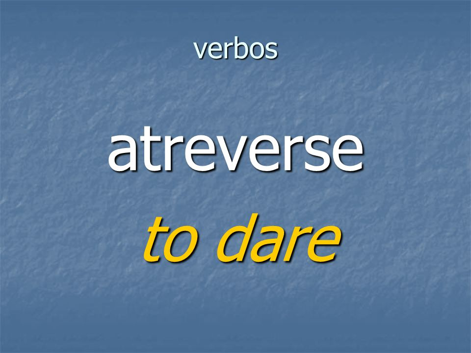 verbos atreverse to dare