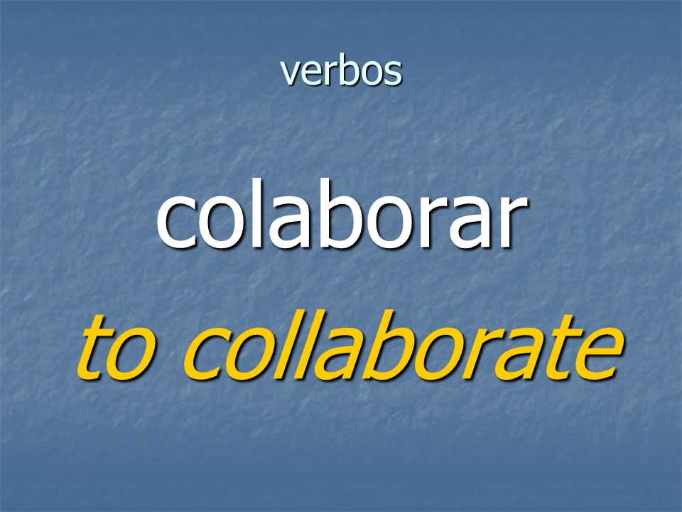 verbos colaborar to collaborate