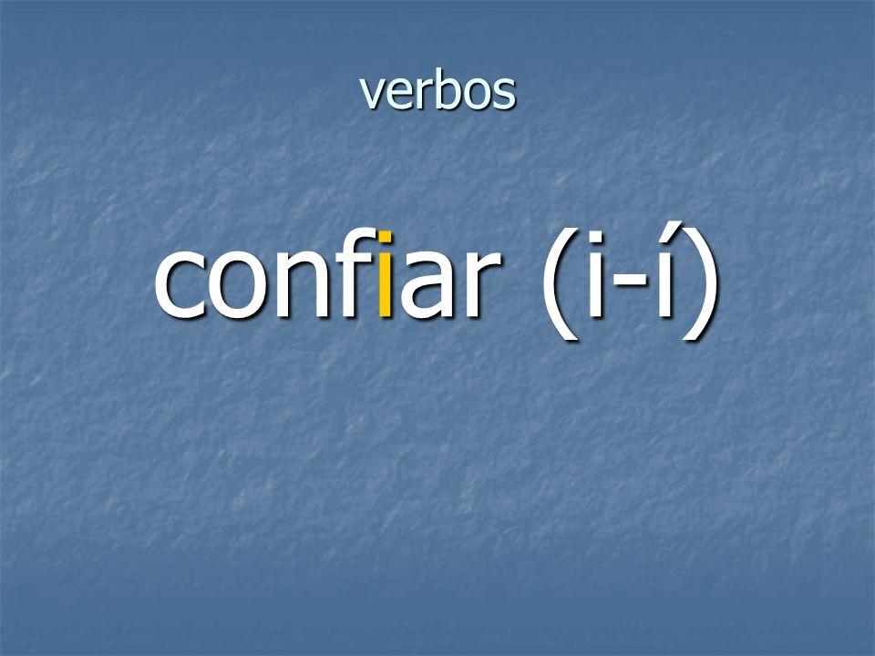 verbos confiar (i-í)