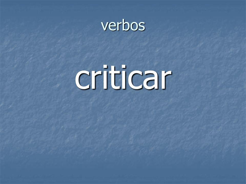 verbos criticar
