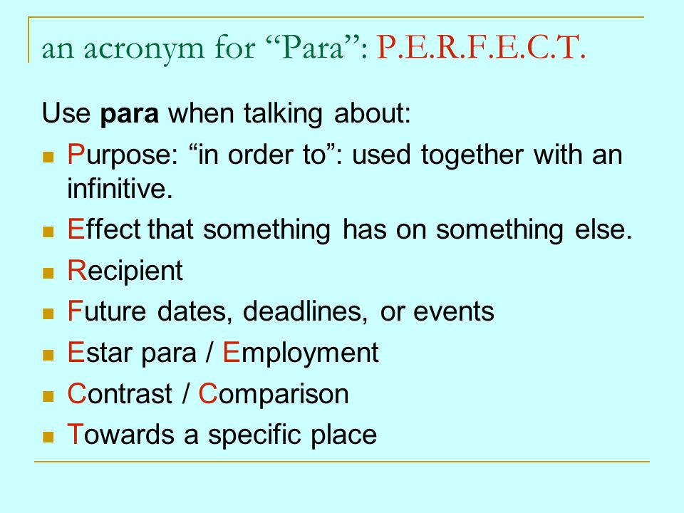 Para -- in contrast with por has relatively fewer uses.