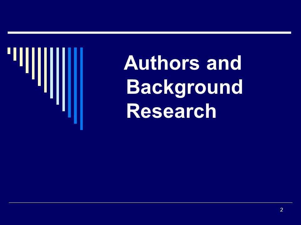 2 Authors and Background Research