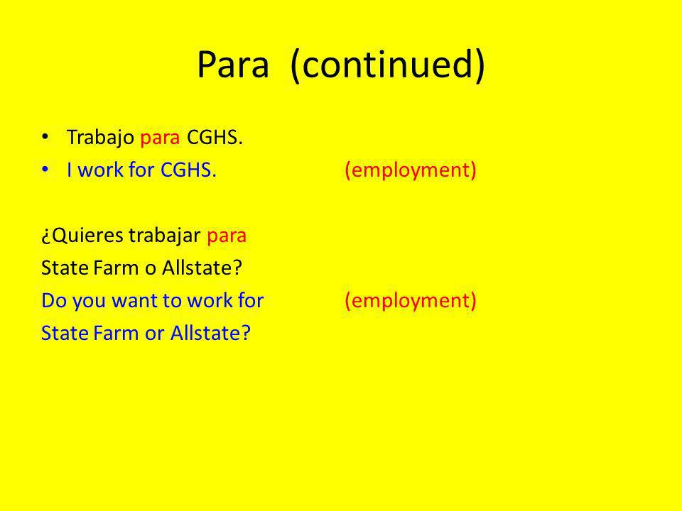 Para (continued) Trabajo para CGHS. I work for CGHS.