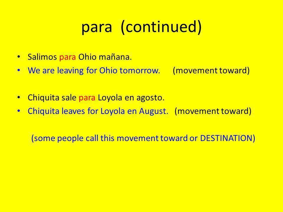 para (continued) Salimos para Ohio mañana.