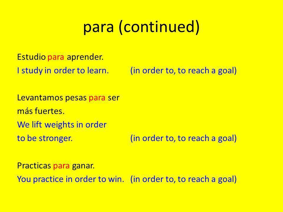 para (continued) Estudio para aprender.