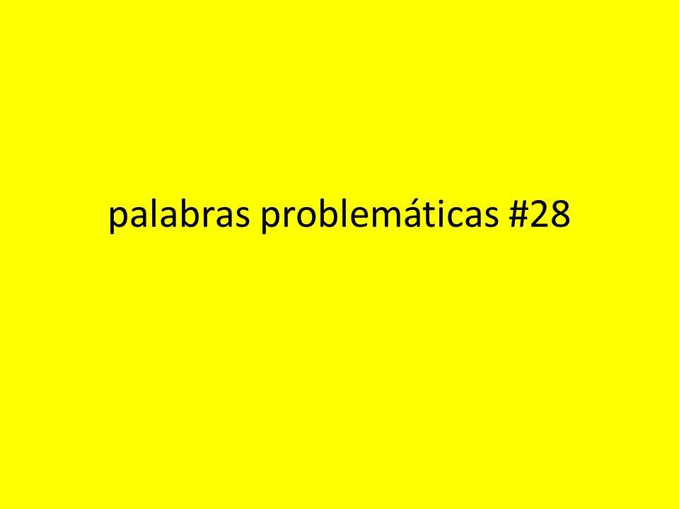 palabras problemáticas #28