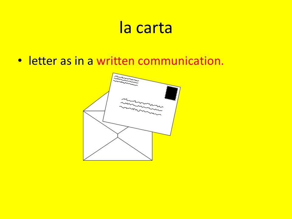 la carta letter as in a written communication.