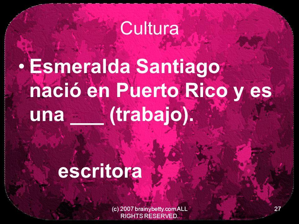 Cultura Esmeralda Santiago nació en Puerto Rico y es una ___ (trabajo).