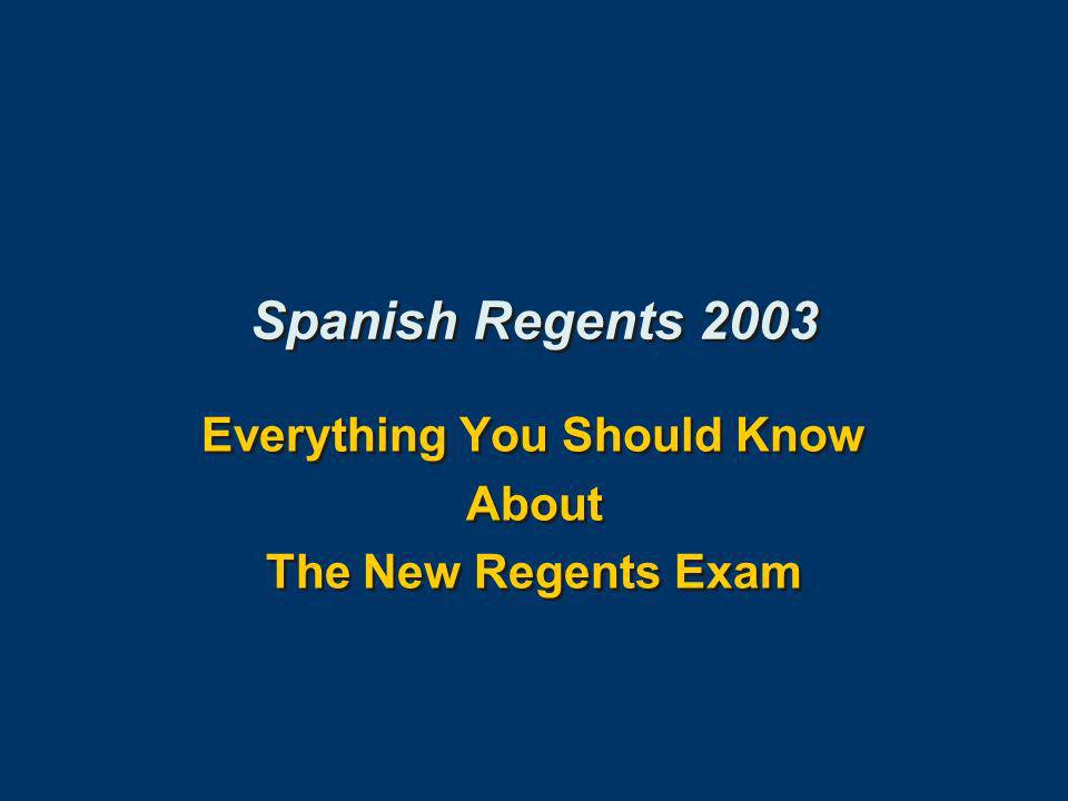 Everything You Should Know About The New Regents Exam Everything You Should Know About The New Regents Exam Spanish Regents 2003