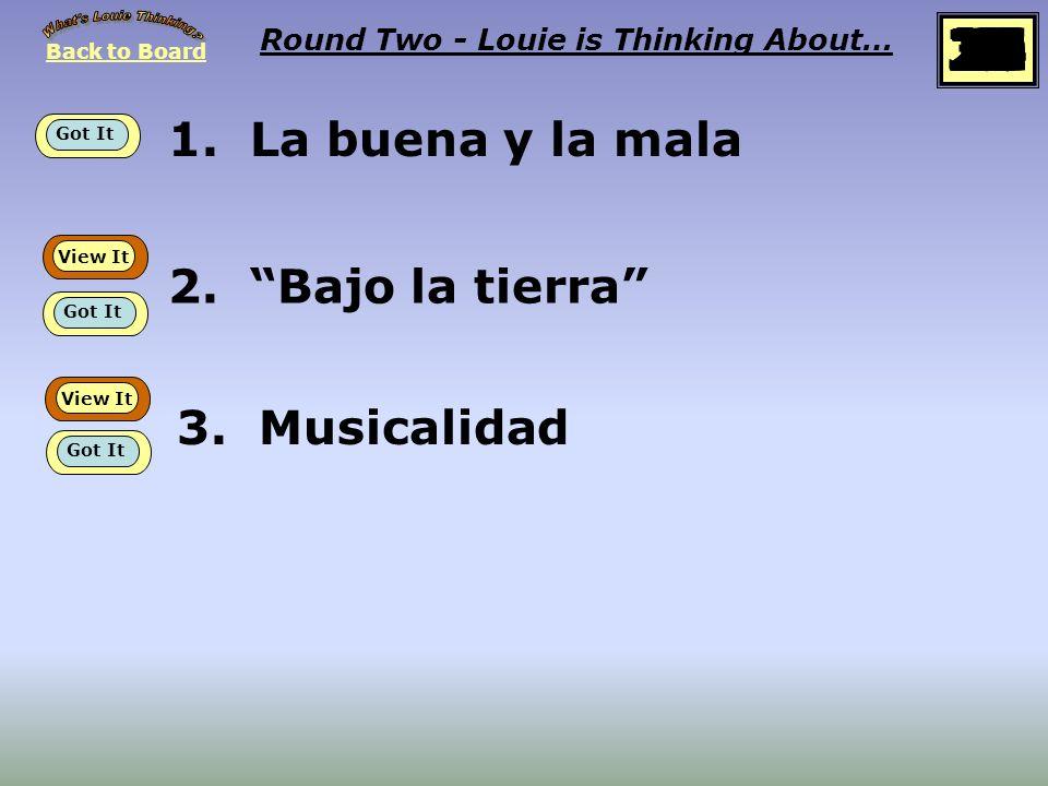 1.La buena y la mala Round Two - Louie is Thinking About… 2.