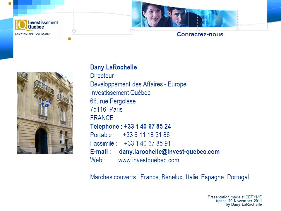 Presentation made at CEPYME Madrid, 29 November 2011 by Dany LaRochelle 1.2 million km² $80 billion over 25 years 20 000 jobs/year Plan Nord Fund: $1,