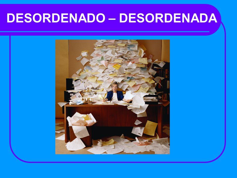 DESORDENADO – DESORDENADA