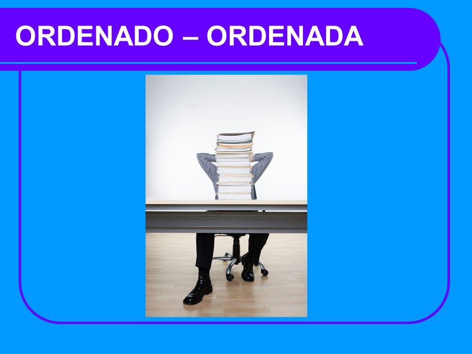 ORDENADO – ORDENADA